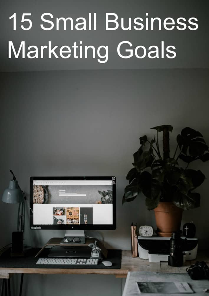 15 Small Business Marketing Goals