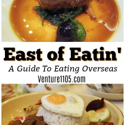 East Of Eatin'! – A Guide To Eating Overseas