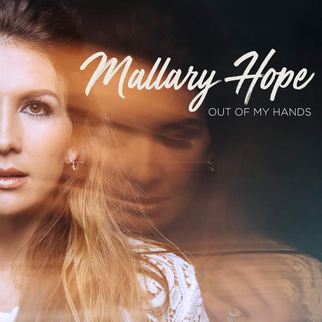 "Mallary Hope – ""Out of My Hands"" Album Review"